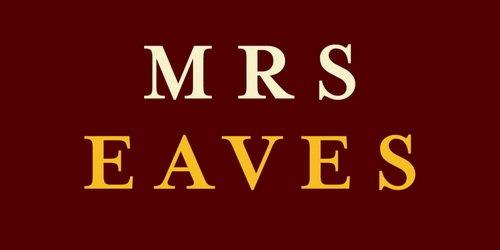 Mrs Eaves Font