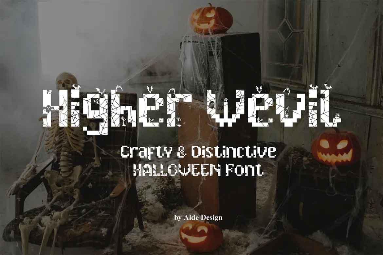 Higher Wevil Font
